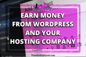 ThisGirlDidGood.com - Earn Money From WordPress Templates And Your Hosting Company